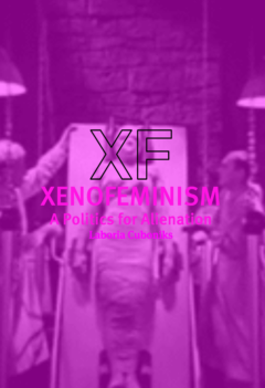 Cover art for XENOFEMINISM: A Politics for Alienation