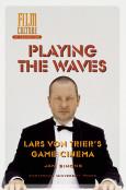 Playing the Waves: Lars von Trier's Game Cinema