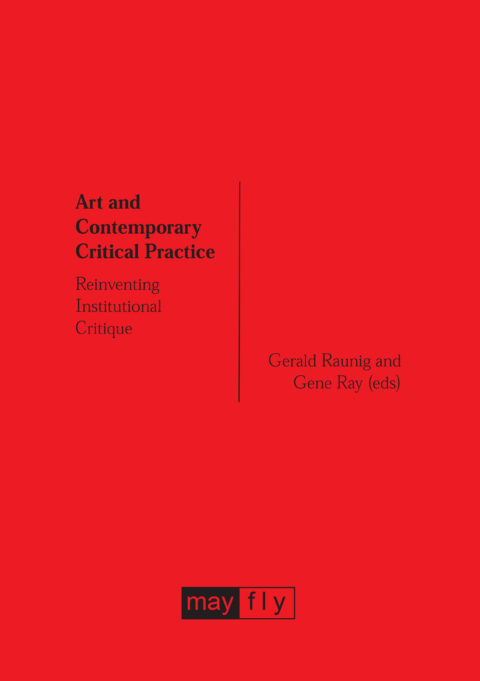 Cover art for Art and Contemporary Critical Practice: Reinventing Institutional Critique