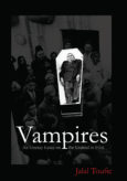 Vampires: An Uneasy Essay on the Undead in Film