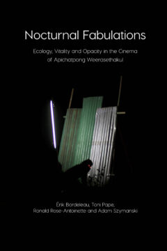 Cover art for Nocturnal Fabulations: Ecology, Vitality and Opacity in the Cinema of Apichatpong Weerasethakul