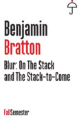 Blur: On The Stack and The Stack-to-Come