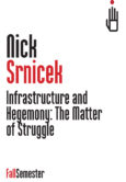Infrastructure and Hegemony: The Matter of Struggle