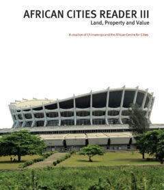 Cover art for African Cities Reader 3: Land, Property and Value