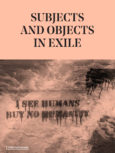Subjects and Objects in Exile