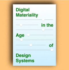 Cover art for Digital Materiality in the Age of Design Systems