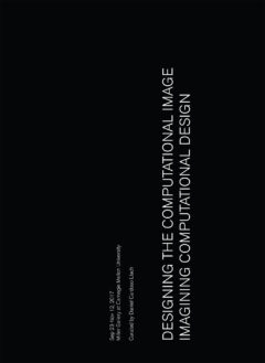 Cover art for Designing the Computational Image, Imagining Computational Design