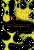 State Machines: Reflections and Actions at the Edge of Digital Citizenship, Finance, and Art