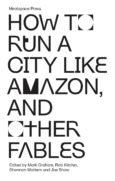 How to Run a City Like Amazon, and Other Fables