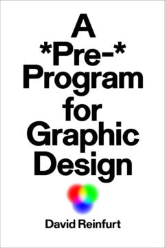 Cover art for A *Pre-* Program for Graphic Design