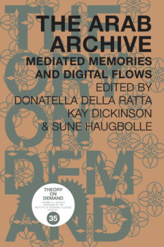 Cover art for The Arab Archive: Mediated Memories and Digital Flows