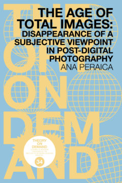 Cover art for The Age of Total Images: Disappearance of a Subjective Viewpoint in Post-digital Photography