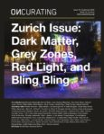 Zurich Issue: Dark Matter, Grey Zones, Red Light and Bling Bling