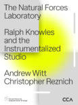 Natural Forces Laboratory: Ralph Knowles and the Instrumentalized Studio, The