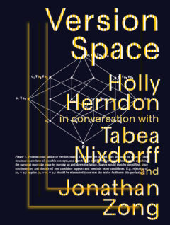 Cover art for Version Space: Holly Herndon in conversation with Tabea Nixdorff and Jonathan Zong