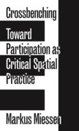 Crossbenching: Toward Participation as Critical Spatial Practice