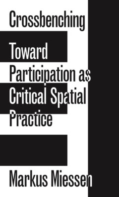 Cover art for Crossbenching: Toward Participation as Critical Spatial Practice
