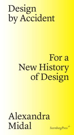 Cover art for Design by Accident: For a New History of Design
