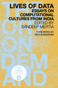Lives of Data: Essays on Computational Cultures from India
