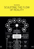 Sculpting the Flow of Reality