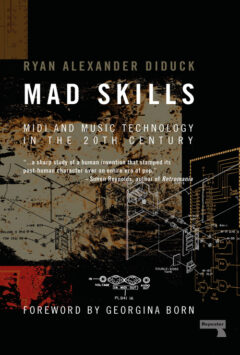 Cover art for Mad Skills: MIDI and Music Technology in the Twentieth Century