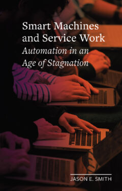 Cover art for Smart Machines and Service Work: Automation in an Age of Stagnation
