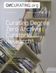 Curating Degree Zero Archive: Curatorial Research