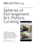Spheres of Estrangement: Art, Politics, Curating