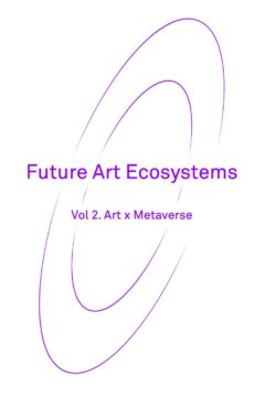 Future Art Ecosystems: Art x Metaverse