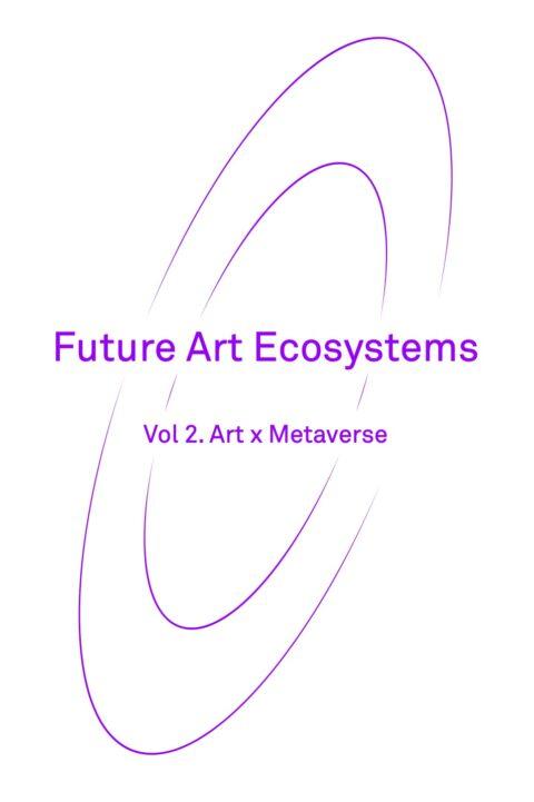 Cover art for Future Art Ecosystems: Art x Metaverse