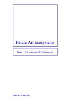 Future Art Ecosystems: Art x Advanced Technologies