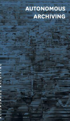 Cover art for Autonomous Archiving