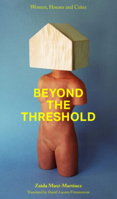 Cover art for Beyond the Threshold: Women, Houses and Cities