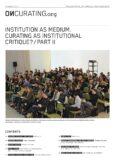 Institution as Medium. Curating as Institutional Critique? Part II