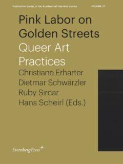 Pink Labor on Golden Streets: Queer Art Practices
