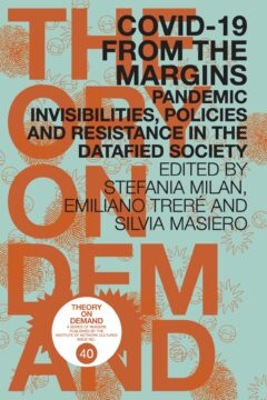 COVID-19 from the Margins: Pandemic Invisibilities, Policies and Resistance in the Datafied Society