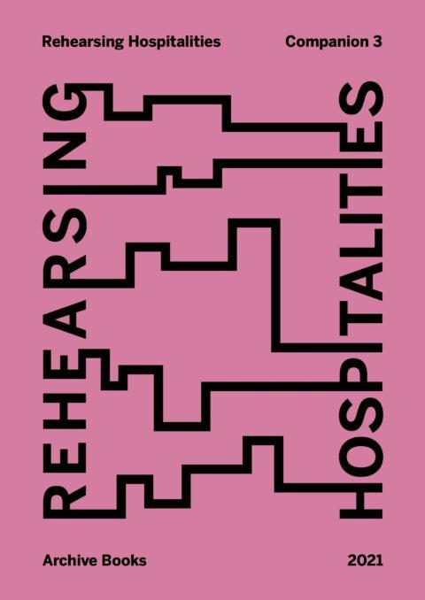 Cover art for Rehearsing Hospitalities: Companion 3