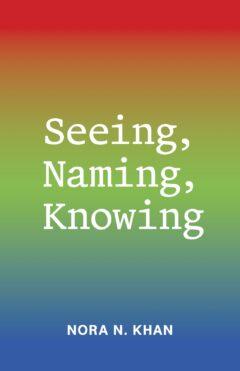 Seeing, Naming, Knowing