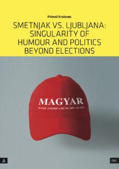 Smetnjak vs. Ljubljana: Singularity of Humour and Politics Beyond Elections